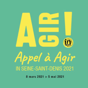 Appel à Agir In Seine-Saint-Denis 2021, c'est parti !